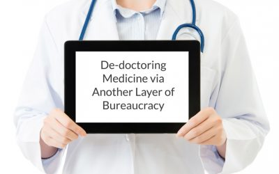De-doctoring medicine via another layer of bureaucracy