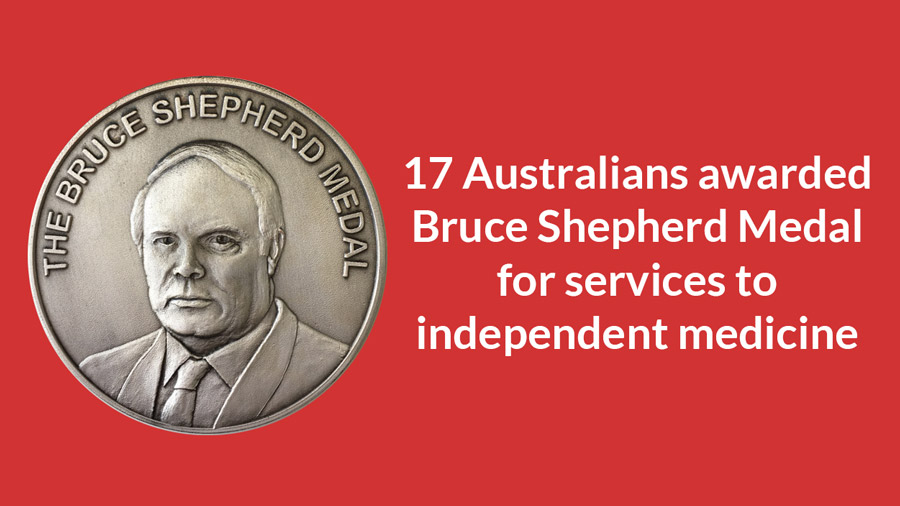 17 Australians Awarded Bruce Shepherd Medal for Services To Independent Medicine